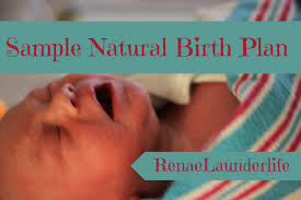 Sample Natural Birth Plan Launderlife Sample Natural Birth Plan Birth Wishes