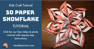 How To Make A 3d Snowflake How To Make A 3d Paper Snowflake Needlepointers Com