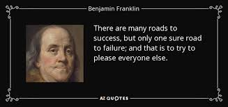 Road To Success Quotes Benjamin Franklin quote There are many roads to success but only 51