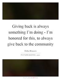 Giving Back To The Community Quotes Unique Giving Back Is Always Something I'm Doing I'm Honored For