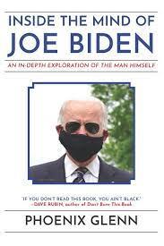 Inside the Mind of Joe Biden: An In-Depth Exploration of the Man Himself:  Amazon.de: Glenn, Phoenix: Fremdsprachige Bücher
