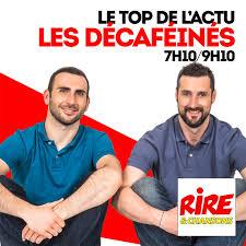 Les Décaféinés - Le top de l'actu sur Rire & Chansons