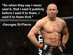 Mma Quotes Adorable Among The Many Famous Fighter Quotes GSP Mmamemes