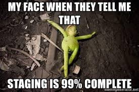 kermit meme my face when. Perfect Kermit Kermit The Frog Im Dying  My Face When They Tell Me That Staging Is 99 Intended Meme Face When