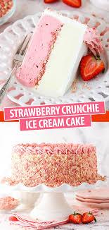 strawberry crunch ice cream cake life