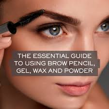 the essential guide to using brow pencil gel wax and powder