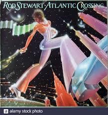 Rod Stewart Atlantic Crossing album Stockfotografie - Alamy