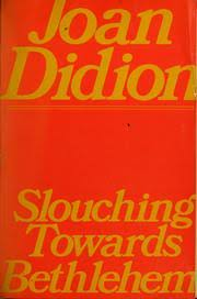 slouching towards bethlehem open library cover of slouching towards bethlehem by joan didion