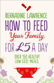 Amazon.com: How to Feed Your Family for £5 a Day eBook: Lawrence,  Bernadine: Kindle Store
