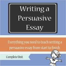 persuasive essay complete unit persuasive essays group work  persuasive essay complete unit