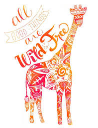 Decorated All Good Things Are Wild And Free Hand Letter Quote Floral Mesmerizing Giraffe Quotes