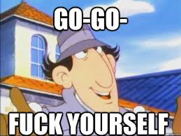 Uncaring Inspector Gadget memes | quickmeme via Relatably.com