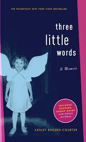Amazon.com: Three Little Words: A Memoir (9781416948070): Rhodes-Courter,  Ashley: Books