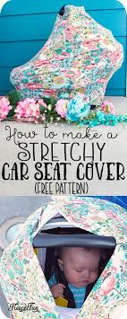 this stretchy baby car seat cover pattern sews up quickly with easy to follow step