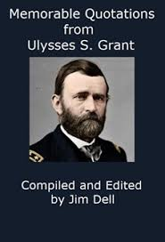 Ulysses S Grant Quotes Inspiration Memorable Quotations From Ulysses S Grant