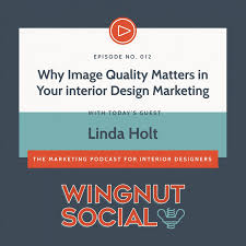 Why Image Quality Matters in Your Digital Marketing with Linda Holt –  Episode 012 - Wingnut Social