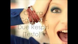 Chiara Galiazzo - Due Respiri (Testo) - YouTube