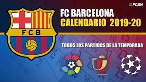 calendar fc barcelona 2019 2020 all