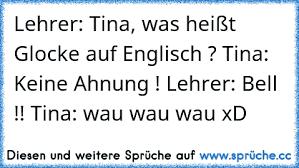 Lehrer Tina Was Heißt Glocke Auf Englisch Tina Keine Ahnung