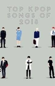 Kpop Songs Chart 2018 Liljiminie Wattpad