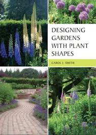 Small Picture Designing Gardens with Plant Shapes Carol Smith 9781847972798