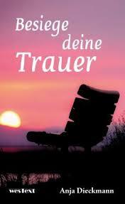 Leserunde Zu Besiege Deine Trauer Von Anja Dieckmann Lovelybooks