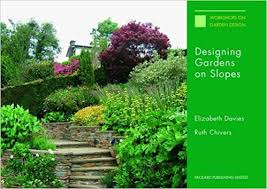 Small Picture Designing Gardens on Slopes Amazoncouk Elizabeth Davies Ruth