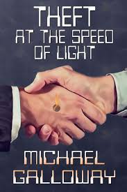 The Speed Of Light Book Theft At The Speed Of Light Michael Galloway 9780984740215