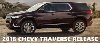 new car release datesNew 2018 Chevy Traverse Release Date  At Muzi Chevy serving