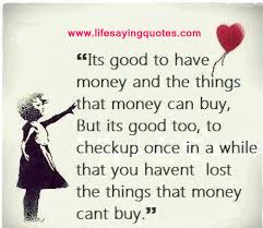 quotes about money and life | Quotes