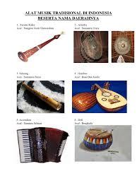 Jenis alat musik indonesia dengan berbagai cara memainkannya misalnnya jenis alat musik pukul, petik, tiup,gesek, goyang dan sebagainya. Nama Daerahnya Gambar Alat Musik Tradisional Beserta Namanya Dan Asalnya