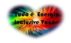 Resultado de imagem para tudo é energia