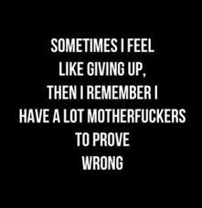 Get Back Up Quotes Classy I Will Prove All Of Them Wrongshock Them All When I Get Back To