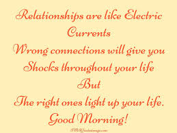 Good Morning Relationship Quotes Best of Relationships Are Like Electric Good Morning SMS Quotes Image