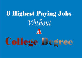 What Is The Highest College Degree Highest Paying Jobs Without A College Degree Make Money