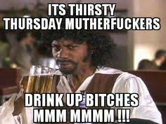 Thursday on Pinterest | Thirsty Thursday, Getting Drunk and Meme via Relatably.com