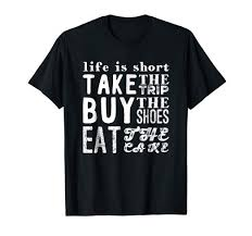 Amazoncom Take The Trip Buy The Shoes Eat The Cake T Shirt Clothing