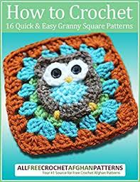 Easy Crochet Granny Squares Free Patterns Unique How To Crochet 48 Quick And Easy Granny Square Patterns Kindle