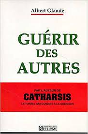 GUERIR DES AUTRES (French Edition): Glaude, Albert: 9782761909846 ...