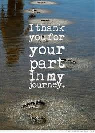 Quotes Life Journey I thank you for your part in my journey Gratitude Quotes 33