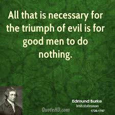 Image result for all it take for evil to triumph
