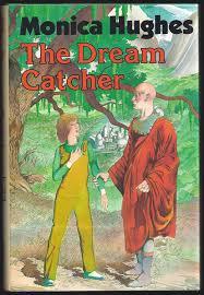 The Dream Catcher Monica Hughes The Dream Catcher Monica Hughes 41 Amazoncom Books 1