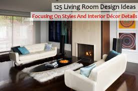 Interior Design Vs Interior Decorating 100 Living Room Design Ideas Focusing On Styles And Interior Décor 56