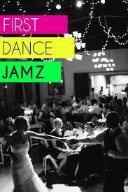 Wedding Song Playlist Playlist First Dance Jamz A Practical Wedding