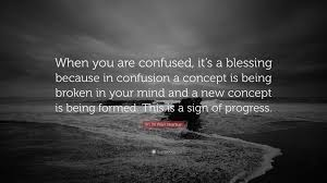 Sri Sri Ravi Shankar Quote When You Are Confused Its A Blessing