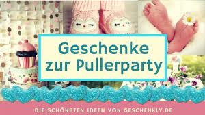 Die Schönsten Pullerparty Geschenke Mitbringsel Für Die Babyparty