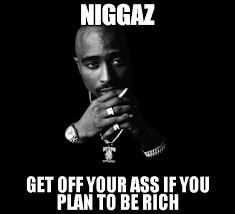 MemeForge - View Meme - GET OFF YOUR ASS IF YOU PLAN TO BE RICH via Relatably.com