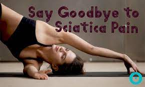 say goodbye to sciatic nerve pain