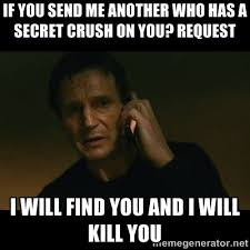 If you send me another Who has a secret crush on you? request I ... via Relatably.com
