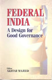 essay on federalism in federal a design for good governance
